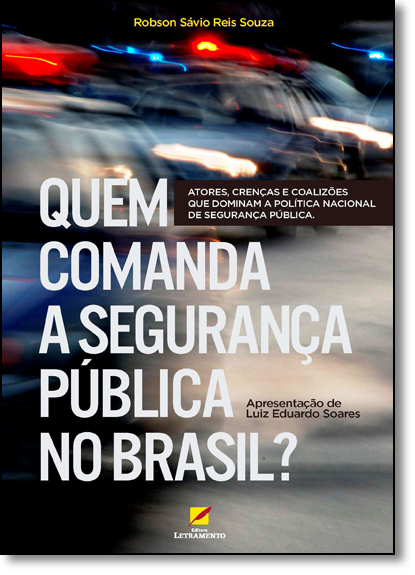 Quem Comanda a Segurança Pública no Brasil?, livro de Robson Sávio Reis Souza
