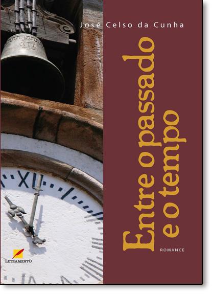 Entre o Passado e o Tempo, livro de José Celso da Cunha
