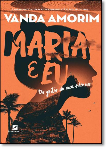 Maria e Eu: Os Gritos do Meu Silêncio, livro de Vanda Amorim