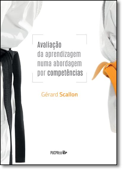 Avaliação da Aprendizagem Numa Abordagem Por Competências, livro de Gerard Scallon