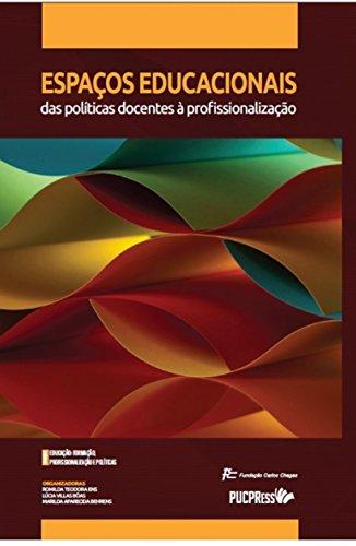 ESPACOS EDUCACIONAIS DAS POLITICAS DOCENTES A PROFISSIONALIZACAO, livro de Romilda Teodora Ens, Marilda Aparecida B.
