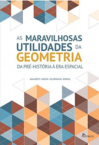 AS MARAVILHOSAS UTILIDADES DA GEOMETRIA, DA PRE HISTORIA A ERA ESPACIAL, livro de Adalberto Valderrama