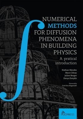 Numerical methods for diffusion phenomena in building physics: a practical introduction, livro de Nathan Mendes, Marx Chhay, Julien Berger, Denys Dutykh
