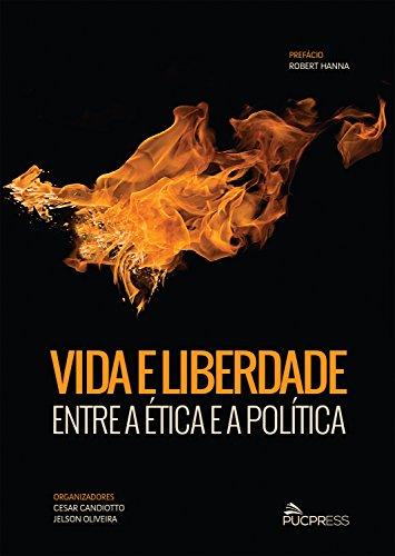 Vida e Liberdade. Entre a Ética e a Política, livro de Jelson Oliveira, Cesar Candiotto