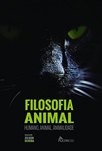 Filosofia Animal: Humano, Animal, Animalidade, livro de Jelson Oliveira