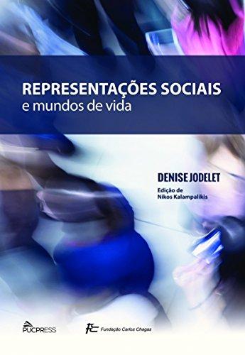 REPRESENTACOES SOCIAIS- E O MUNDO DE VIDA , livro de Denise Jodelet