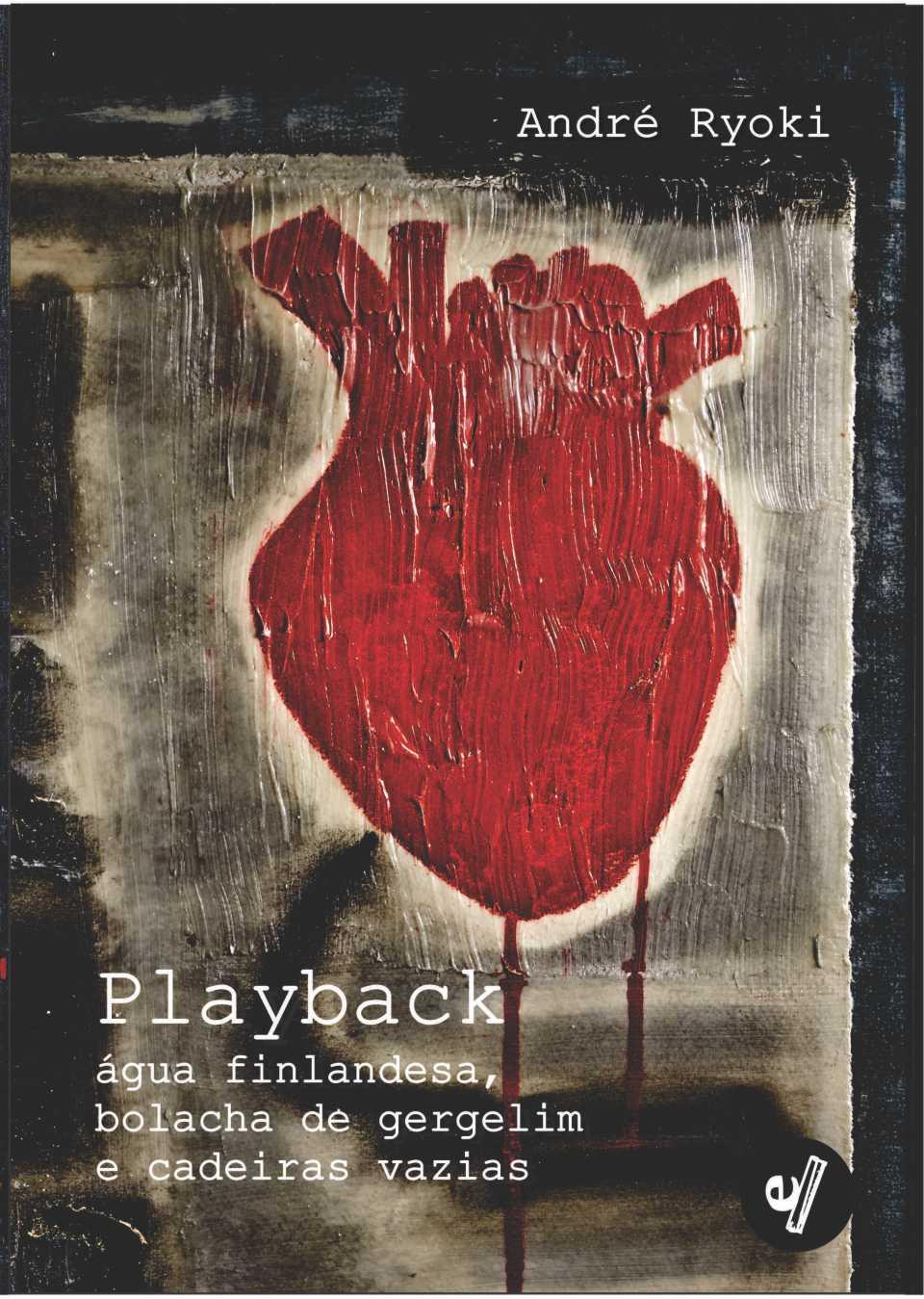 Playback: água finlandesa, bolachas de gergelim e cadeiras vazias, livro de André Ryoki