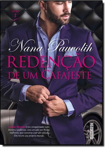 Redenção de Um Cafajeste - Vol.1 - Trilogia Redenção, livro de Nana Pauvolih