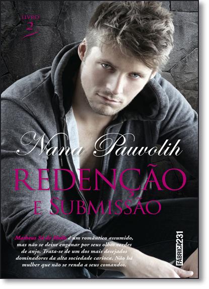 Redenção e Submissão - Vol.2 - Trilogia Redenção, livro de Nana Pauvolih