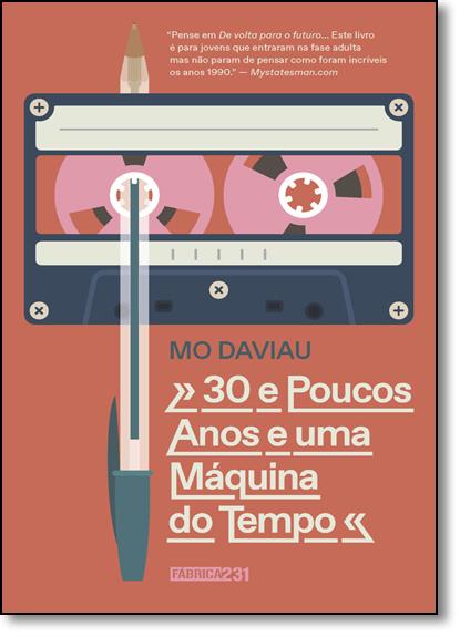 30 e Poucos Anos e uma Máquina do Tempo, livro de Mo Daviau