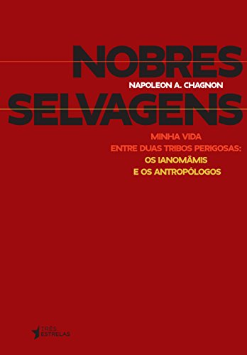 Nobres Selvagens, livro de Napoleon A. Chagnon