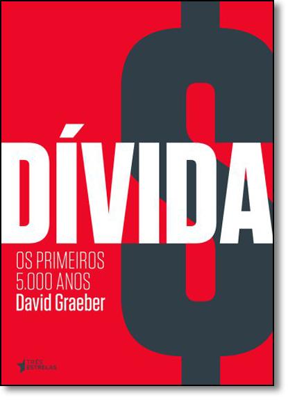 Dívida: Os Primeiros 5.000 Anos, livro de David Graeber