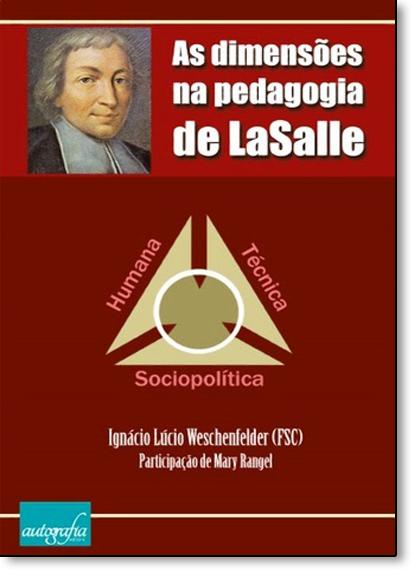 Dimensões na Pedagogia de Lasalle, As, livro de Ignácio Lúcio Weschenfelder