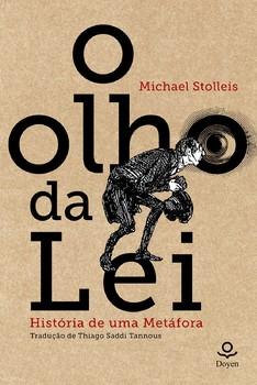 Olho da Lei, O: História de Uma Metáfora, livro de Michael Stolleis