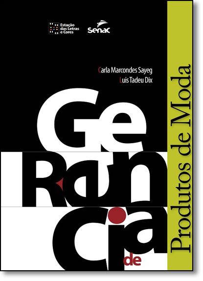 Gerência de Produtos de Moda, livro de Carla Sayeg