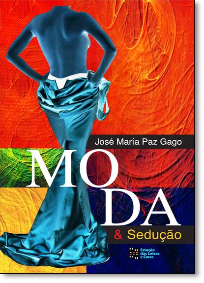 Moda & Sedução, livro de José María Paz Gago