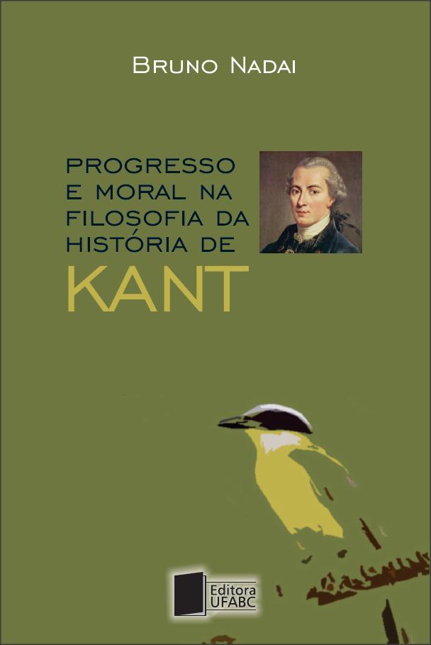 Progresso e moral na filosofia da história de Kant, livro de Bruno Nadai