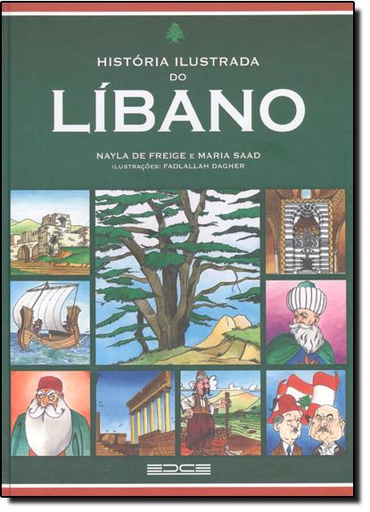 História Ilustrada do Líbano, livro de Nayla de Freige
