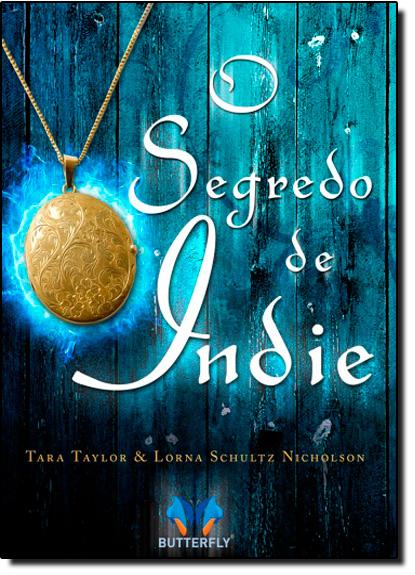 Segredo de Indie, O, livro de Tara Taylor