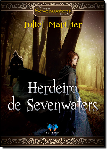 Herdeiro de Sevenwaters - Vol.4 - Coleção Sevenwaters, livro de Juliet Marillier