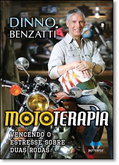 Mototerapia: Vencendo o Estresse Sobre Duas Rodas, livro de Dinno Benzatti