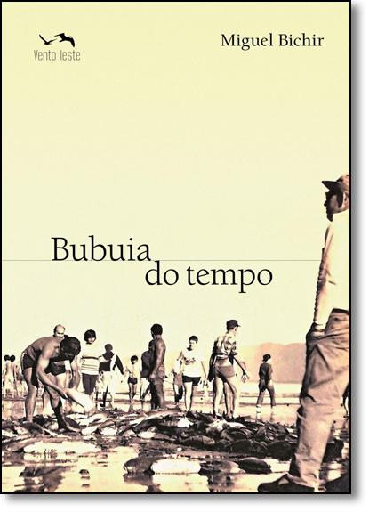 Bubuia do Tempo, livro de Miguel Bichir