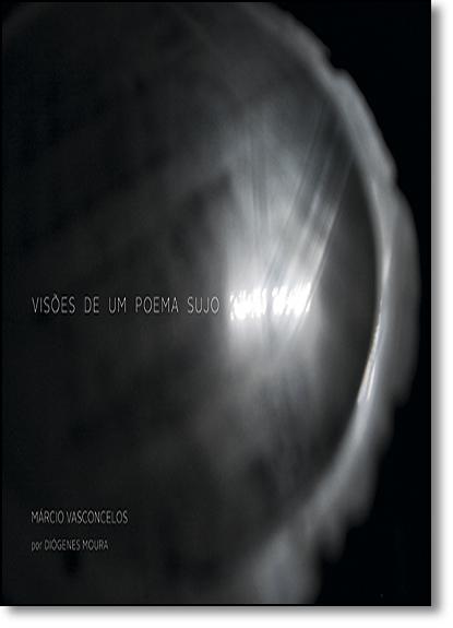 Visões de Um Poema Sujo, livro de Márcio Vasconcelos
