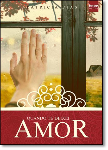 Quando Te Deixei Amor, livro de Patricia Dias