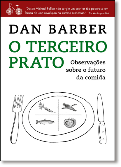 Terceiro Prato, O: Notas de Campo Sobre o Futuro da Comida, livro de Dan Barber
