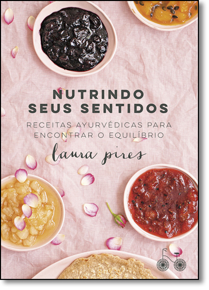 Nutrindo Seus Sentindos, livro de Laura Pires