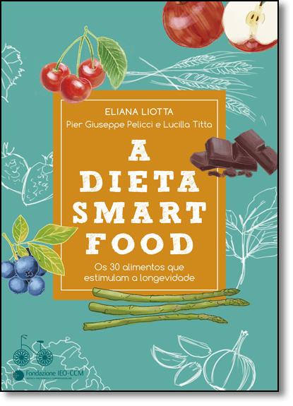 Dieta Smartfood, A, livro de Eliana Liotta