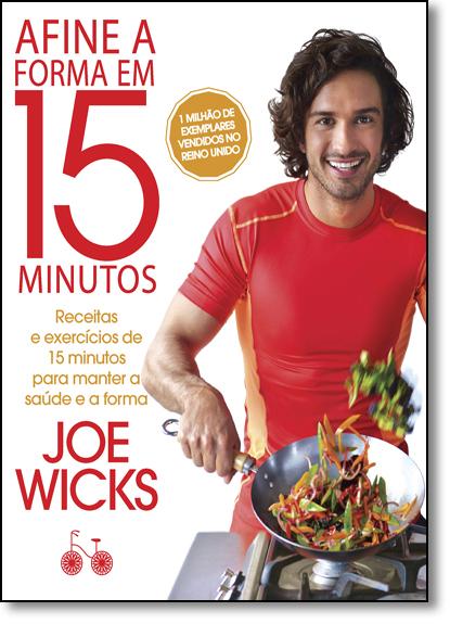 Afine a Forma em 15 Minutos, livro de Joe Wick