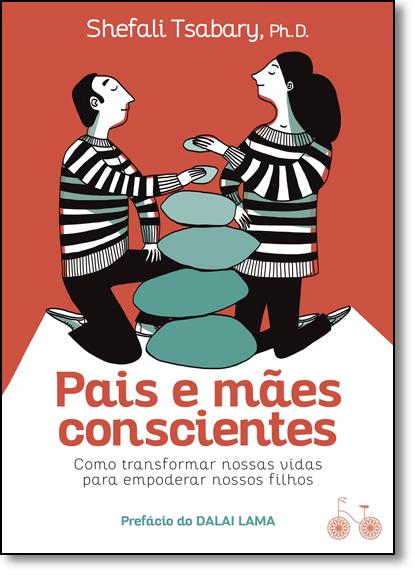 Pais e Mães Conscientes, livro de Shefali Tsabary