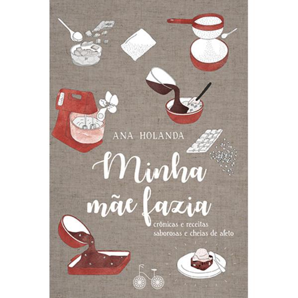 Minha Mãe Fazia, livro de Ana Holanda