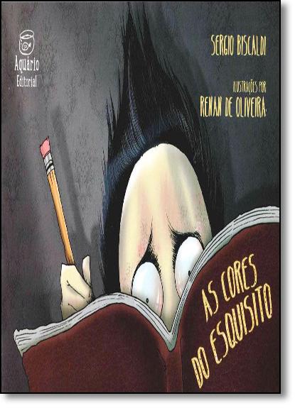 Cores do Esquisito, As, livro de Sergio Biscaldi