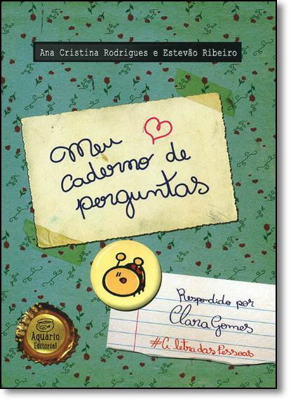 Meu Caderno de Perguntas: Respondido por Clara Gome #AletradasPessoas, livro de Ana Cristina Rodrigues