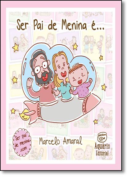 Ser Pai de Menina É..., livro de Marcelo Amaral