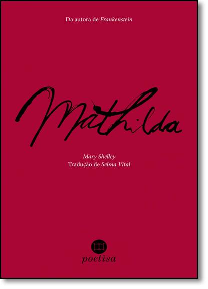 Mathilda, livro de MaryShelley