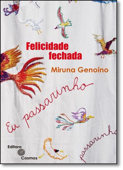 Felicidade Fechada, livro de Miruna Genoino