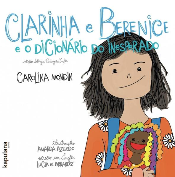 Clarinha e Berenice e o dicionário do inesperado - Claire and Bernice and the dictionary of the unexpected, livro de Carolina Mondin