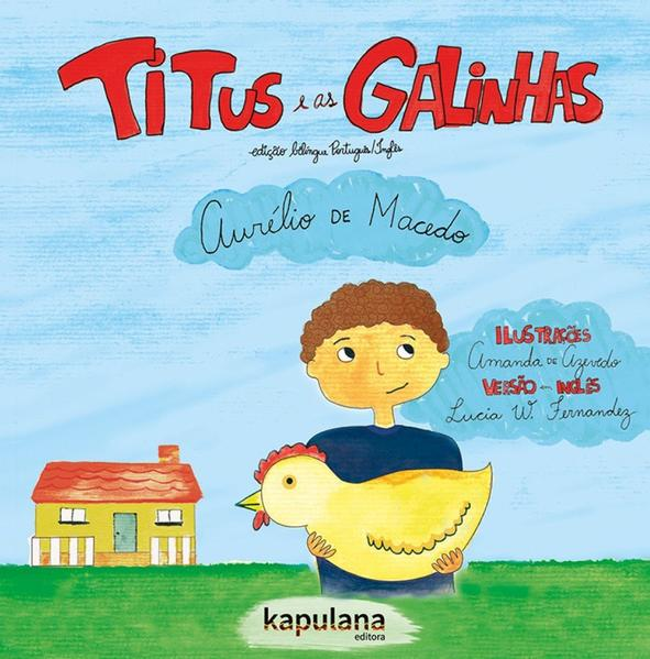 TITUS E AS GALINHAS - TITUS AND THE HENS, livro de Aurélio de Macedo
