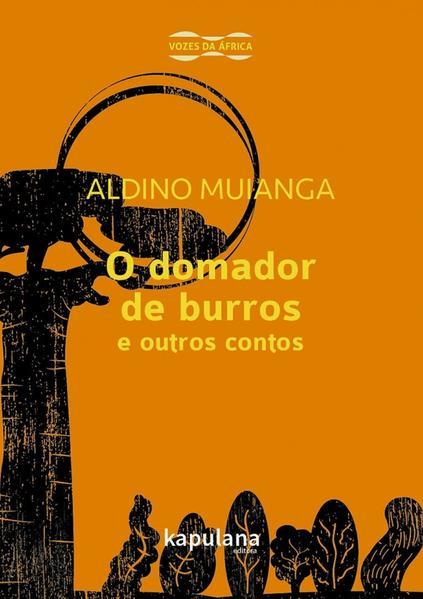 O DOMADOR DE BURROS E OUTROS CONTOS, livro de Aldino Frederico de Oliveira Muianga