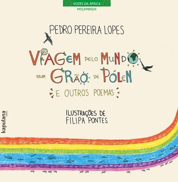 VIAGEM PELO MUNDO NUM GRÃO DE PÓLEN E OUTROS POEMAS, livro de Pedro Pereira Lopes