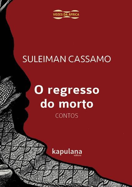 O REGRESSO DO MORTO - CONTOS, livro de Suleiman Cassamo
