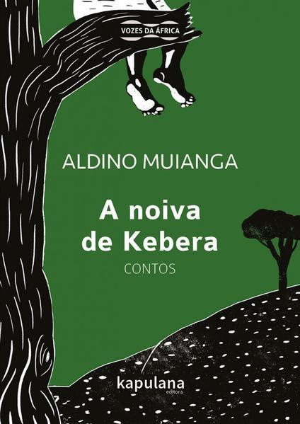 A NOIVA DE KEBERA - CONTOS, livro de ALDINO FREDERICO DE OLIVEIRA MUIANGA