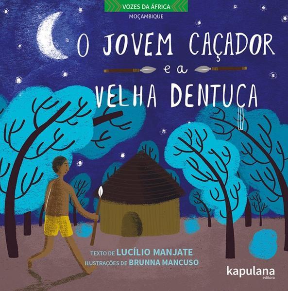 O JOVEM CAÇADOR E A VELHA DENTUÇA, livro de Lucílio Orlando Manjate