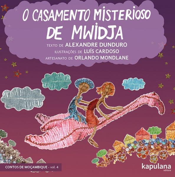 O CASAMENTO MISTERIOSO DE MWIDJA, livro de Alexandre Dunduro