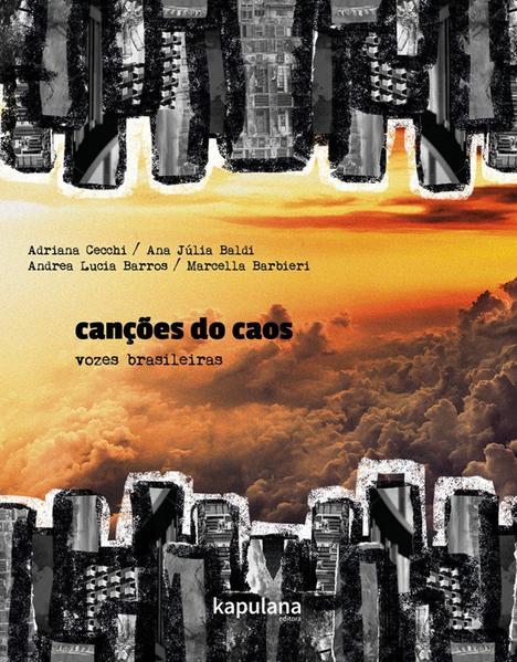 CANÇÕES DO CAOS, livro de Ana Júlia Baldi, Marcella Barbieri, Andrea Lucia Barros, Adriana Cecchi