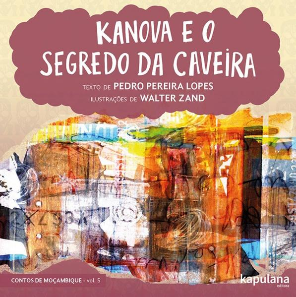 Kanova e o segredo da caveira, livro de Pedro Pereira Lopes, Walter Zand [ilustrações]