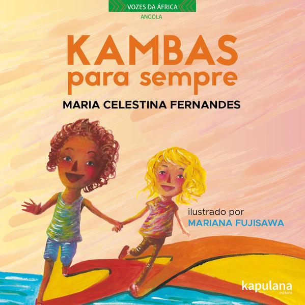Kambas para sempre, livro de Maria Celestina Fernandes, Mariana Fujisawa [ilustrações]